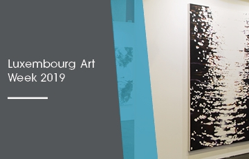 Luxembourg Art Week 2019