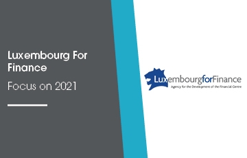 Luxembourg For Finance - Focus on 2021